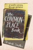 The Commonplace Book: A Writer's Journey Through Quotations