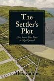 The Settler's Plot: How Stories Take Place in New Zealand