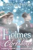 Holmes In Time For Christmas: A Great Hiatus Year Adventure