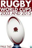 Rugby World Cups - 2003 and 2015: What´s happened in between and can England repeat the success?