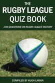 The Rugby League Quiz Book: 250 Questions on Rugby League History