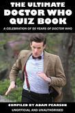 The Ultimate Doctor Who Quiz Book: A Celebration of 50 Years of Doctor Who