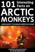 101 Interesting Facts on Arctic Monkeys: Learn About the English Indie Rock Band