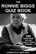 The Ronnie Biggs Quiz Book: 200 Questions on the Great Train Robber
