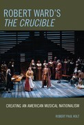Robert Ward's The Crucible: Creating an American Musical Nationalism