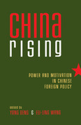 China Rising: Power and Motivation in Chinese Foreign Policy
