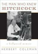 The Man Who Knew Hitchcock: A Hollywood Memoir