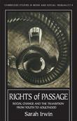 Rights of Passage: Social Change and the Transition from Youth to Adulthood