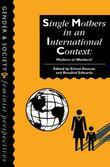 Single Mothers in International Context: Mothers or Workers?