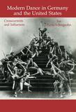 Modern Dance in Germany and the United States: Crosscurrents and Influences