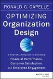 Optimizing Organization Design: A Proven Approach to Enhance Financial Performance, Customer Satisfaction and Employee Engagement