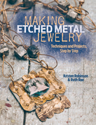 Making Etched Metal Jewelry: Techniques and Projects, Step by Step