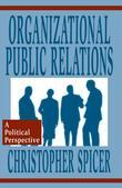 Organizational Public Relations: A Political Perspective