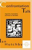 Confrontation Talk: Arguments, Asymmetries, and Power on Talk Radio