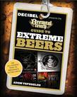 The Brewtal Truth Guide to Extreme Beers: An All-Excess Pass to Brewing's Outer Limits