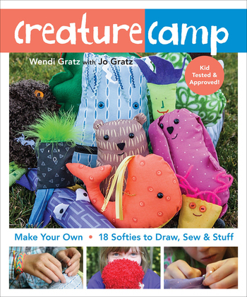 Creature Camp: Make Your Own ? 18 Softies to Draw, Sew & Stuff