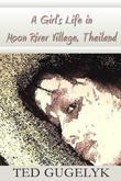 A Girl's Life in Moon River Village, Thailand