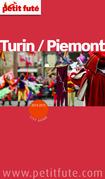 Turin - Piémont 2014-2015 Petit Futé (avec cartes, photos + avis des lecteurs)
