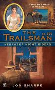 The Trailsman #306: Nebraska Night Riders