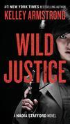 Wild Justice: A Nadia Stafford Novel