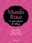 Mundo Rosa ¡Tu guía máxima de belleza!