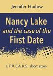 Nancy Lake and the Case of the First Date: A F.R.E.A.K.S. Short Story