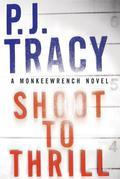 Shoot to Thrill: A Monkeewrench Novel