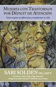 Mujeres Con Trastornos Por Déficit De Atención:  Cómo aceptar sus diferencias y transformar su vida