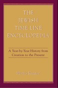 The Jewish Time Line Encyclopedia: A Year-by-Year History From Creation to the Present