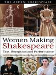 Women Making Shakespeare: Text, Reception and Performance