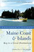 Explorer's Guide Maine Coast & Islands: Key to a Great Destination (Second Edition) (Explorer's Great Destinations)
