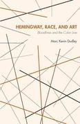 Hemingway, Race, and Art: Bloodlines and the Color Line