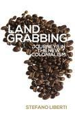 Land Grabbing: Journeys In The New Colonialism