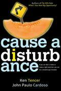 Cause a Disturbance: If You Can Slice a Melon or Make a Right-Hand Turn, You Can Be a Breakthrough Innovator