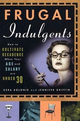 Frugal Indulgents
