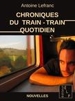 Chroniques du train-train quotidien