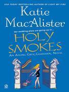Holy Smokes: An Aisling Grey, Guardian, Novel