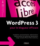 WordPress 3 pour le blogueur efficace