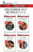 Harlequin Presents December 2013 - Bundle 2 of 2: A Hunger for the Forbidden\Not Just the Boss's Plaything\The Change in Di Navarra's Plan\More than a