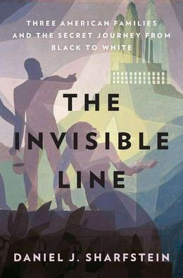 The Invisible Line: A Secret History of Race in America