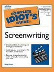 The Complete Idiot's Guide to Screenwriting