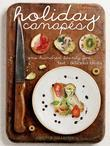 Holiday Canapés: 125 Fast and Delicious Treats!