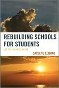 Rebuilding Schools for Students: Let the Change Begin