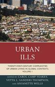 Urban Ills: Twenty-first-Century Complexities of Urban Living in Global Contexts