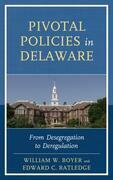 Pivotal Policies in Delaware: From Desegregation to Deregulation