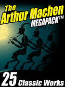 The Arthur Machen Megapack: 25 Classic Works