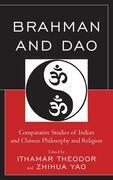 Brahman and Dao: Comparative Studies of Indian and Chinese Philosophy and Religion