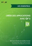 Créer des applications avec Qt 5 - Les essentiels