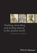 Kurt A. Raaflaub - Thinking, Recording, and Writing History in the Ancient World
