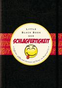 Das Little Black Book der Schlagfertigkeit: Treffsicher, pfiffig und charmant auf Partys, in Beruf und Co.